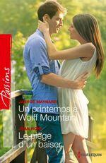 Vente EBooks : Un printemps à Wolff Mountain - Le piège d'un baiser  - Janice Maynard - Joan Hohl