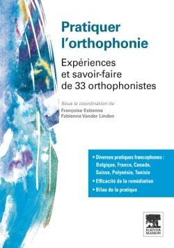 Pratiquer L'Orthophonie ; Experiences Et Savoir-Faire De 33 Orthophonistes