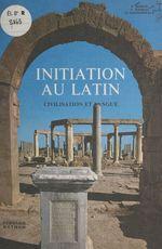 Initiation au latin  - Pierre GRIMAL - Roger Gorini - Joseph Grunenwald