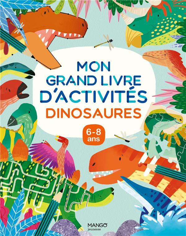 mon grand livre d'activités : dinosaures ; 6/8 ans