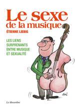 Vente Livre Numérique : Le sexe de la musique  - Etienne Liebig