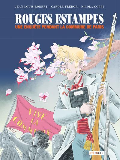Rouges estampes ; une enquête pendant la Commune de Paris