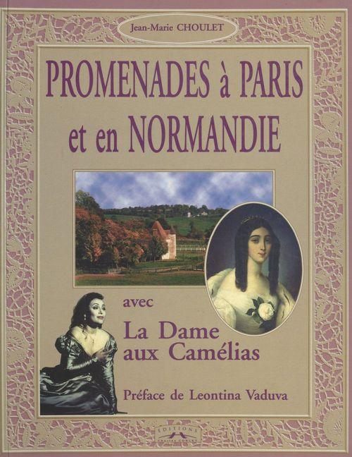 Promenades à Paris et en Normandie avec «La Dame aux Camélias»