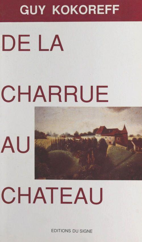 De la charrue au château (1)