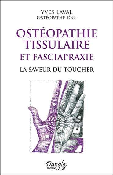 Ostéopathie tissulaire et fasciapraxie ; la saveur du toucher
