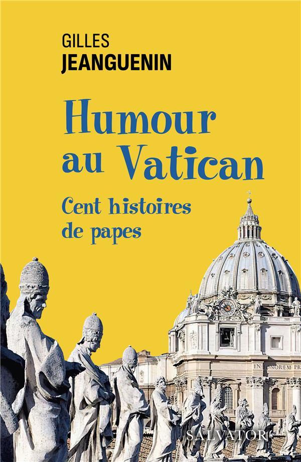HUMOUR AU VATICAN  -  CENT HISTOIRES DE PAPES
