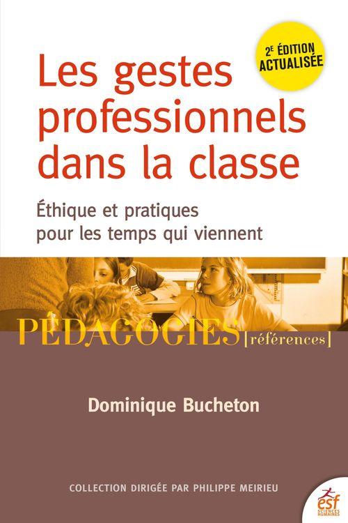 les gestes professionnels dans la classe : éthiques et pratiques pour les temps qui viennent (2e édition)