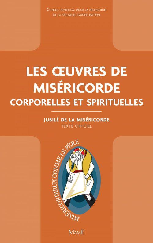 Les oeuvres de la miséricorde ; corporelles et spirituelles