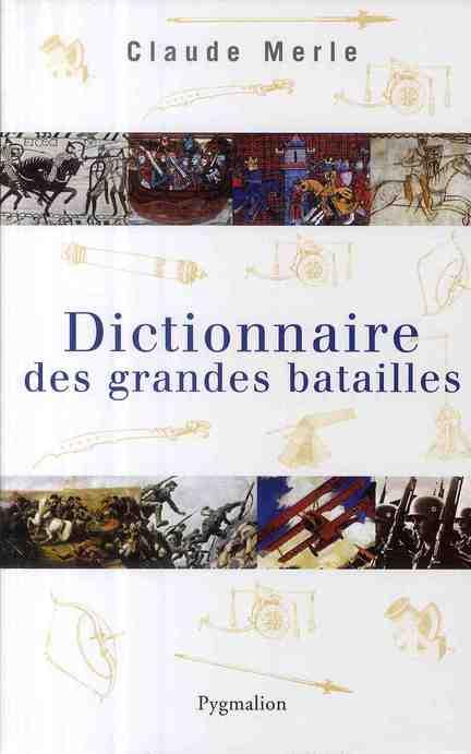 Dictionnaire des grandes batailles