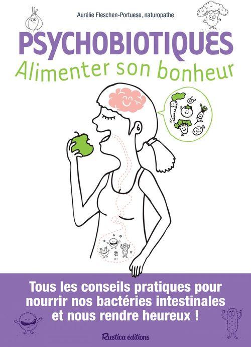 Psychobiotiques ; alimenter son bonheur