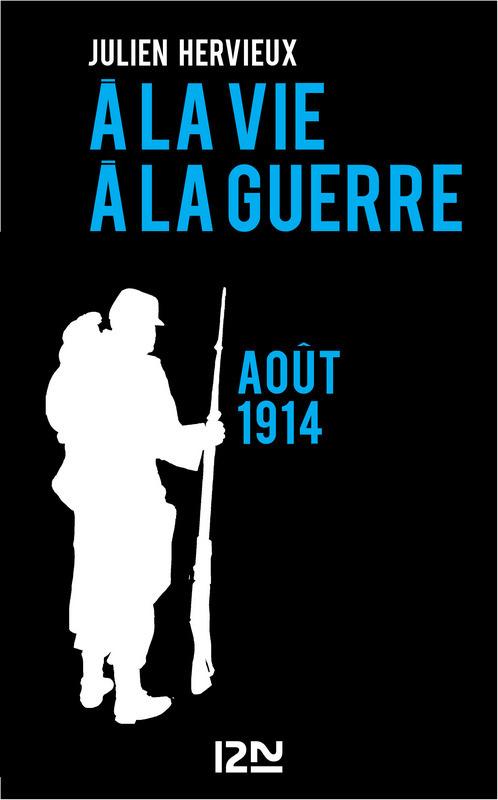 A la vie, à la guerre - août 1914