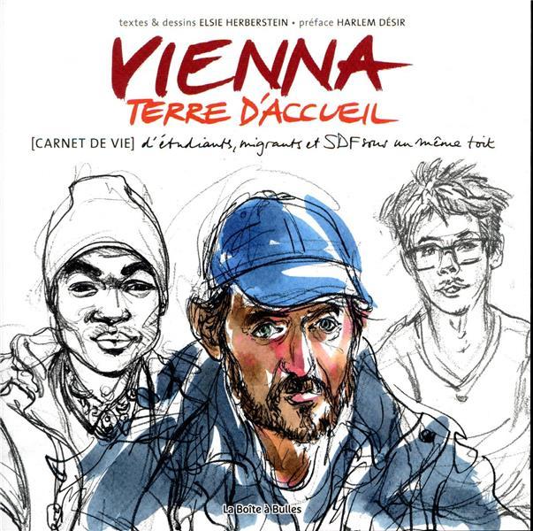 Vienna, terre d'accueil - carnet de vie d'etudiants, migrants, et sdf sous un meme toit
