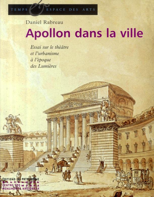 Apollon dans la ville ; essai sur le théâtre et l'urbanisme à l'époque des Lumières