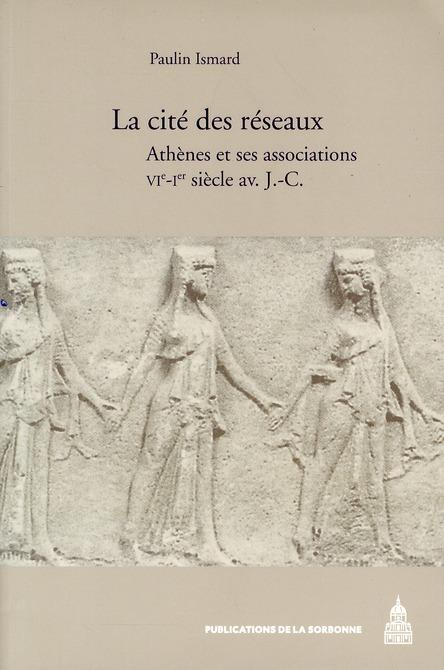 la cité des réseaux ; Athènes et ses associations ; VI-I siècle av. J.-C.
