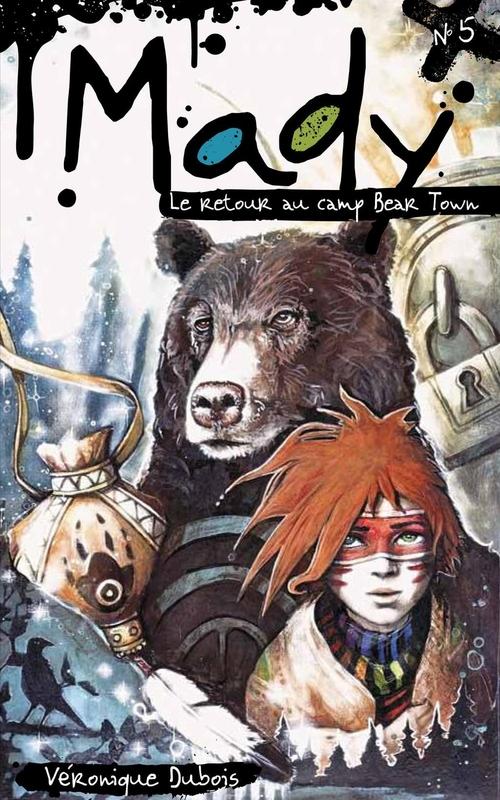 Mady tome 5 - Le retour au camp de Bear Town