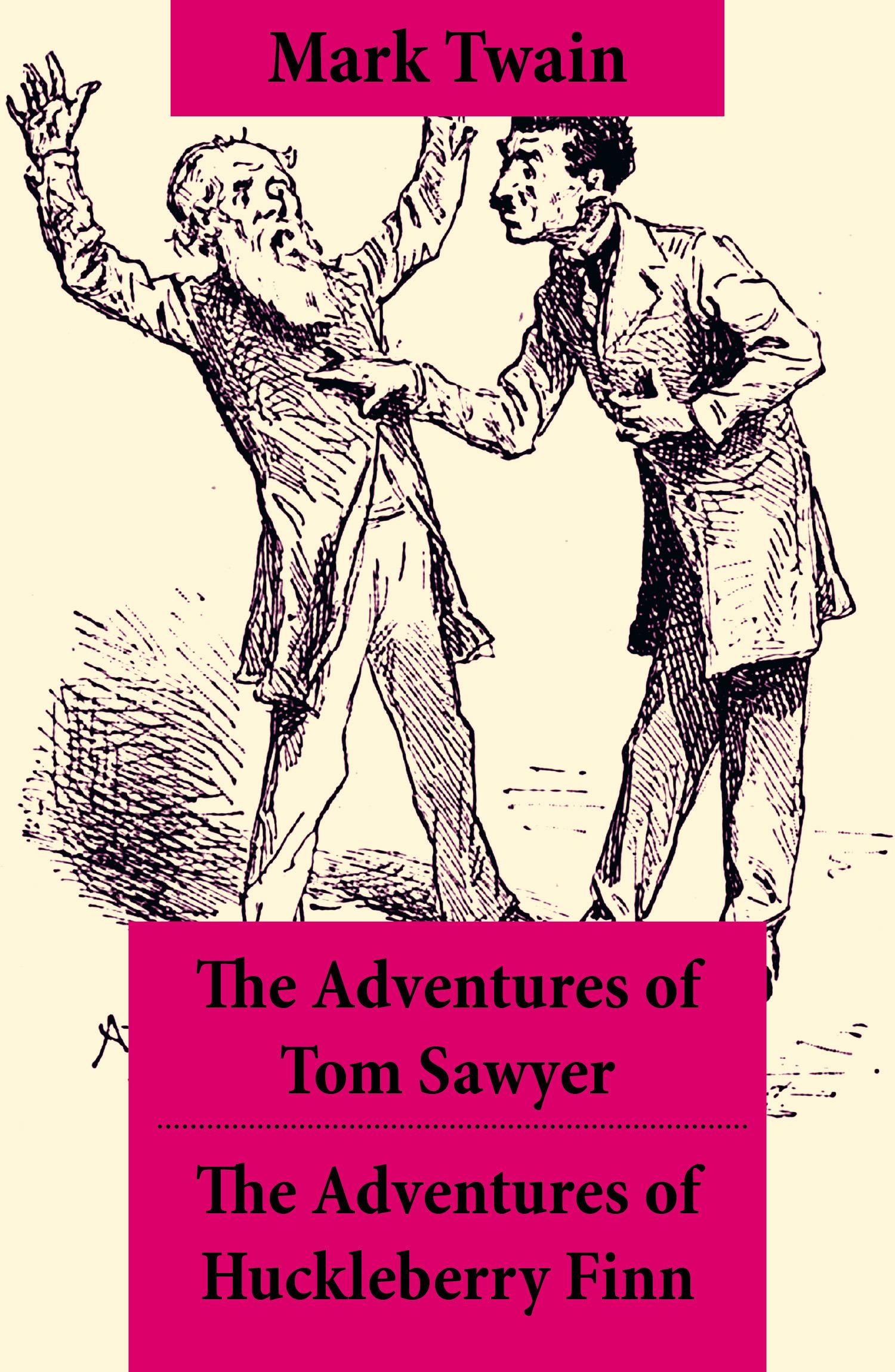 The Adventures of Tom Sawyer + The Adventures of Huckleberry Finn