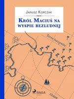 Vente Livre Numérique : Król Maciu´s na wyspie bezludnej  - Janusz KORCZAK