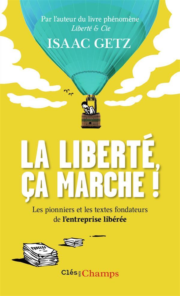 LA LIBERTE, CA MARCHE !