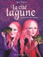 Vente EBooks : La cité lagune (Tome 1) - Le pouvoir des soeurs  - Anne Kalicky