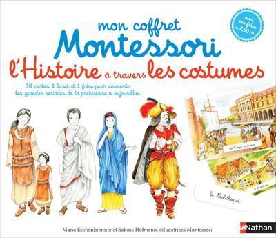 Mon coffret Montessori ; l'histoire du monde à travers les costumes