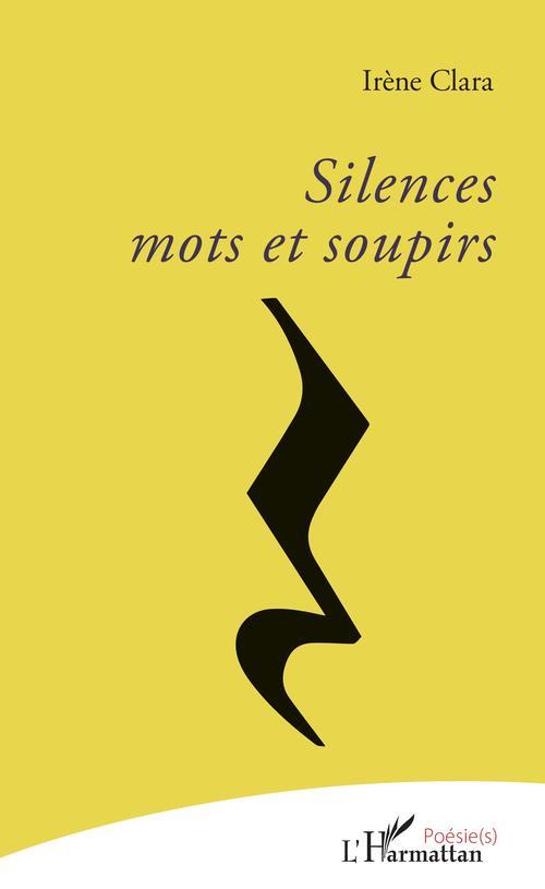 Silences, mots et soupirs