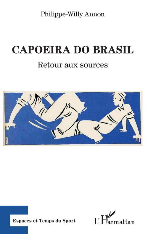 Capoeira do Brasil ; retour aux sources