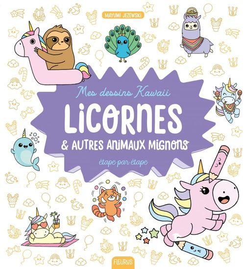 mes dessins kawaii ; licornes & autres animaux mignons ; étape par étape