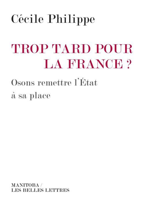 Trop tard pour la France ? osons remettre l'État à sa place