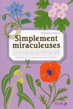 Vente EBooks : Simplement miraculeuses: Les 25 plantes qui font du bien  - Nathalie HELAL