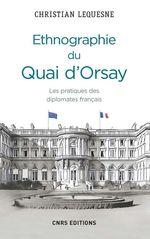 Ethnographie du Quai d'Orsay  - Christian Lequesne