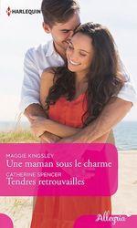Vente Livre Numérique : Une maman sous le charme - Tendres retrouvailles  - Catherine Spencer - Maggie Kingsley