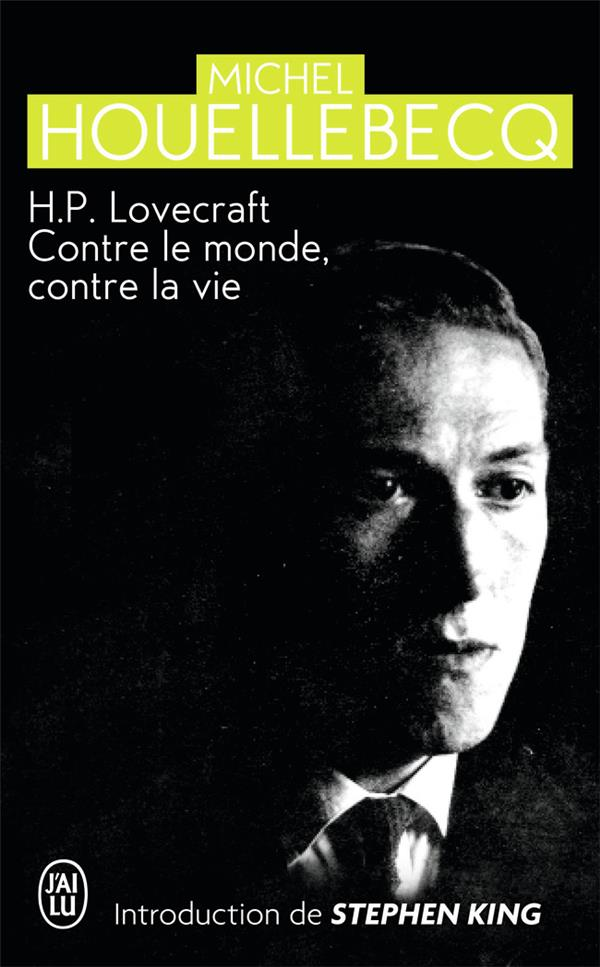 H.P. Lovecraft ; contre le monde, contre la vie