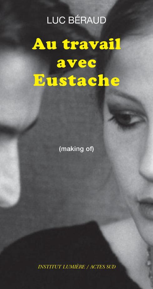 Au travail avec Eustache ; making of