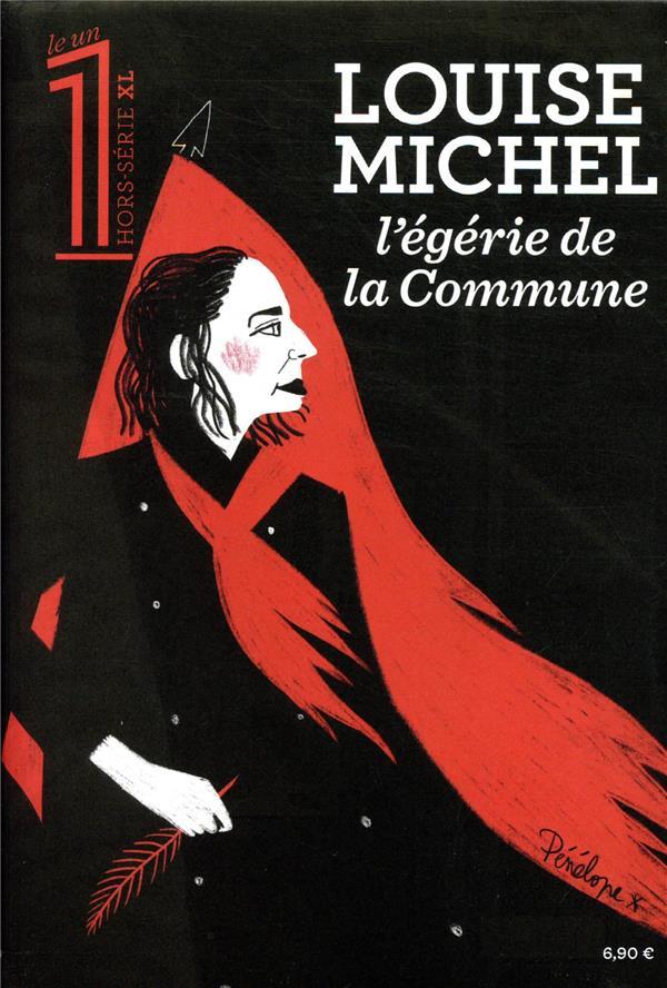 Le 1 hors-serie ; xl ; louise michel, egerie de la commune