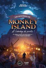 Les mystères de Monkey Island ; à l'abordage des pirates