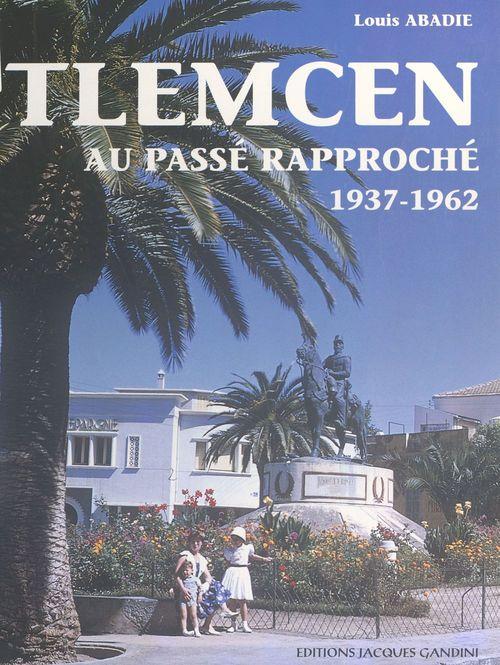 Tlemcen au passe rapproche (1937-1962)