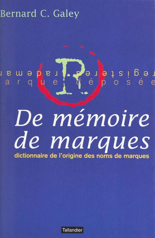 De memoire de marques dictionnaire de l origine des noms de marques