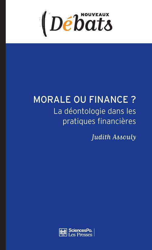 Morale ou finance ? ; la déontologie dans les pratiques financières