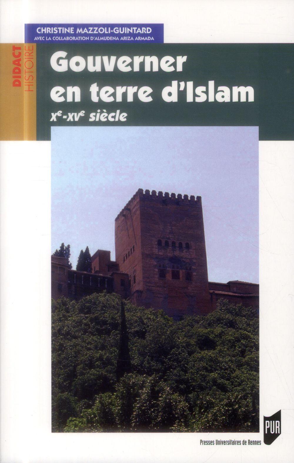 Gouverner en terre d'Islam ; Xe-XVe siècle