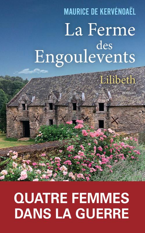 La ferme des Engoulevents t.1 ; Lilibeth (1939-1942)