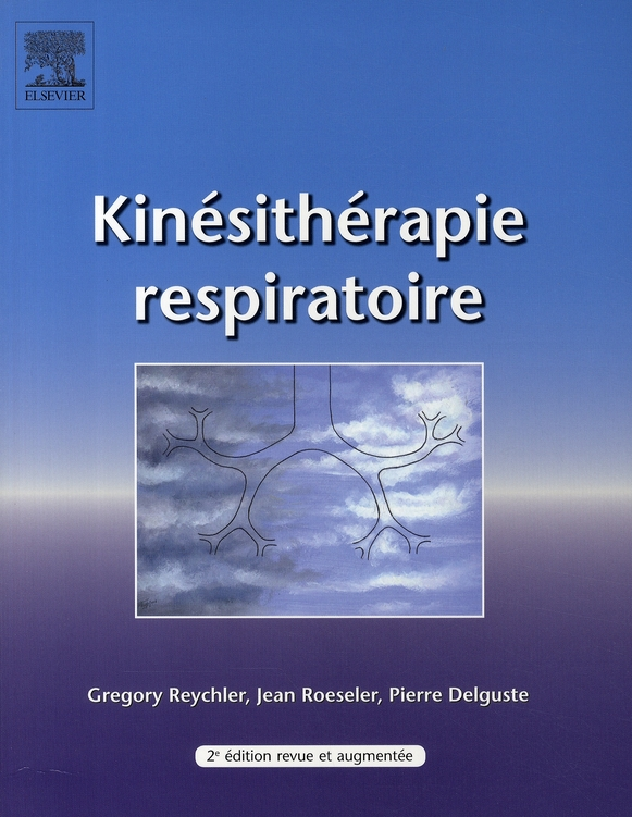 Kinesitherapie Respiratoire (2e Edition)