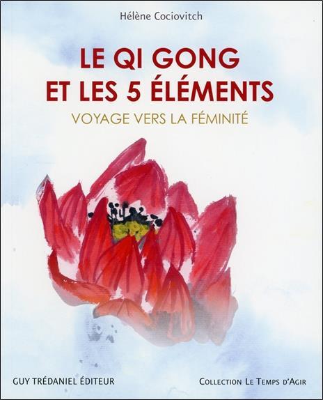 Le Qi Gong Et Les Cinq Elements