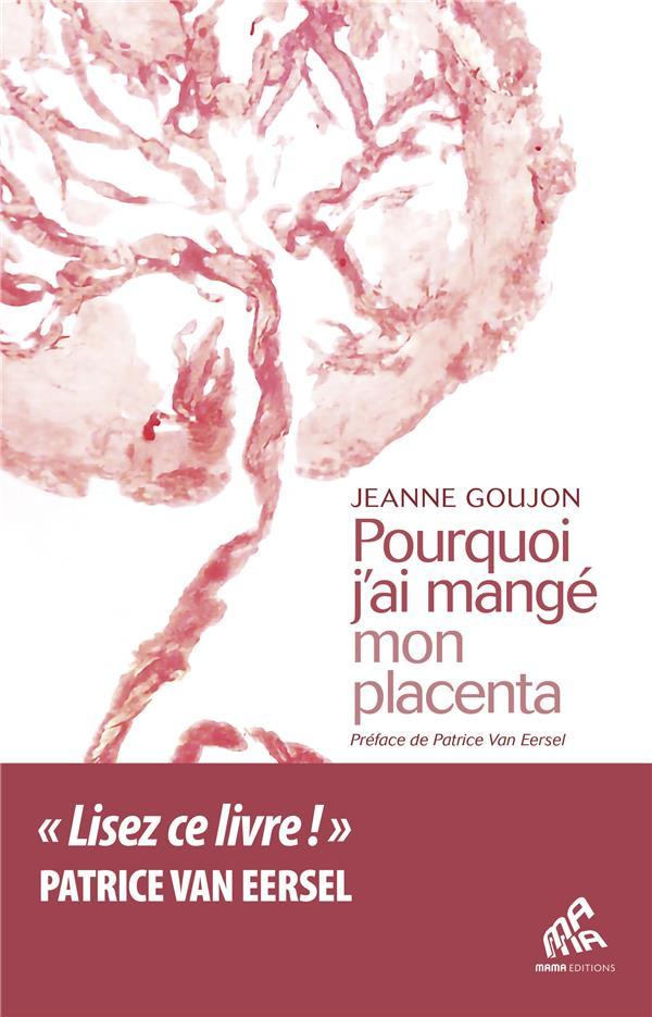 Pourquoi j'ai mangé mon placenta