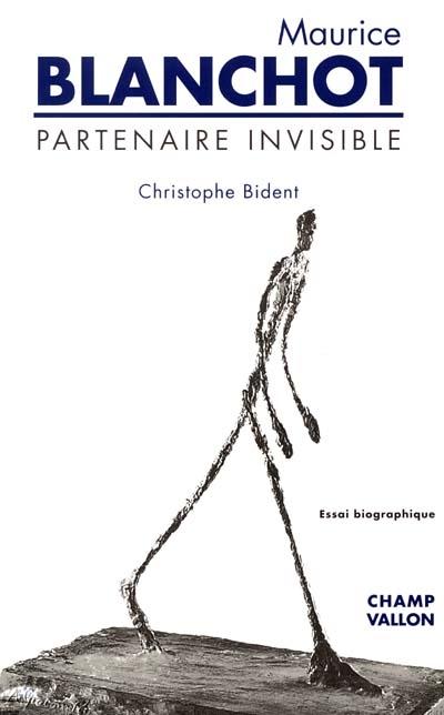 Maurice blanchot ; partenaire invisible ; 2e edition
