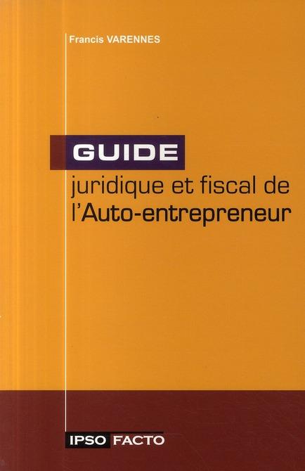 Guide juridique et fiscal de l'auto-entrepreneur