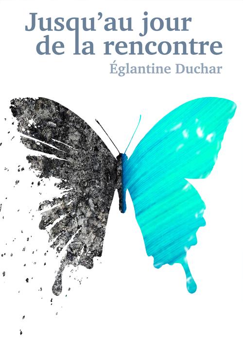 Jusqu'au jour de la rencontre  - Eglantine Duchar