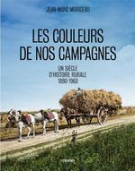 Les couleurs de nos campagnes ; un siècle d'histoire rurale, 1860-1960