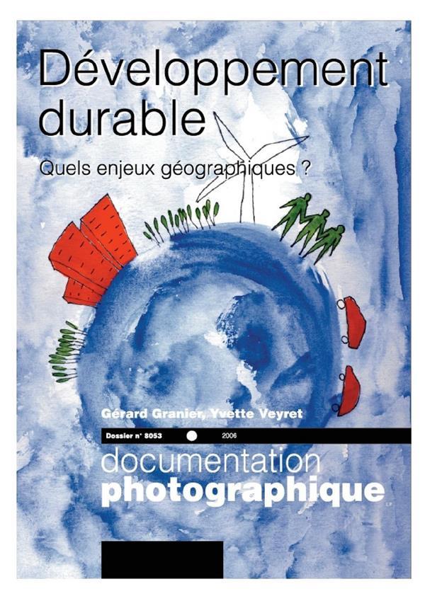 Developpement Durable. Quels Enjeux Geographiques ? N 8053 2006