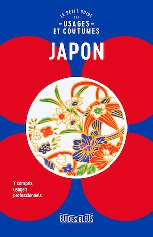 Japon : le petit guide des usages et coutumes