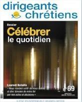 Dirigeants chrétiens n.69 ; célébrer le quotidien ; janvier/février 2015